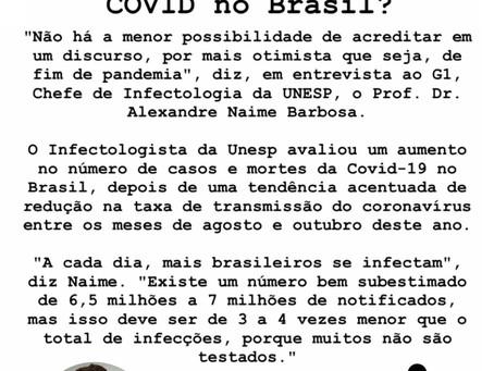 Sinais de que a Pandemia da COVID-19 não está no 'finalzinho' no Brasil