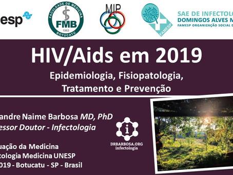 HIV/Aids em 2019 - Epidemiologia, Fisiopatologia, Tratamento e Prevenção