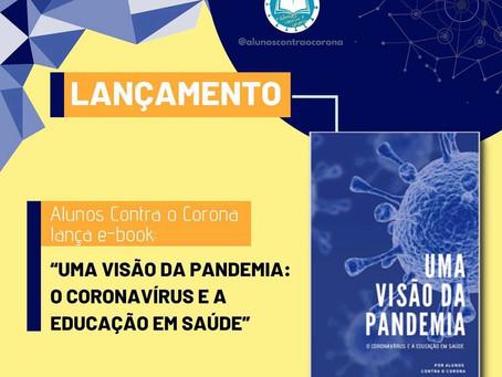 Uma Visão da Pandemia: o Coronavírus e a Educação em Saúde (E-Book)