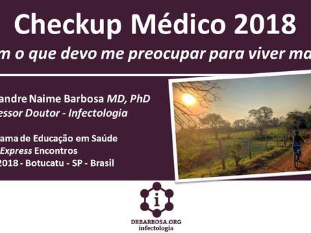 Checkup Médico 2018 - Com o que devo me preocupar para viver mais?