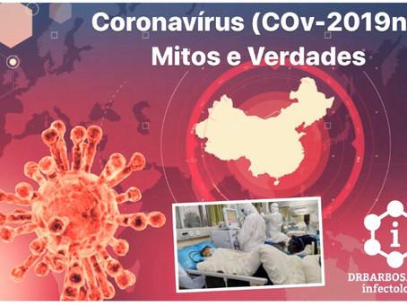 Coronavírus (COv-2019n): o que sabemos até agora? Mitos e Verdades