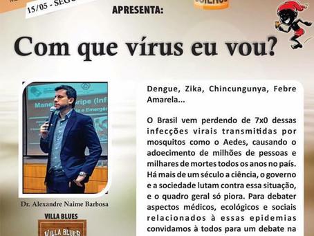 Com que Vírus eu vou? Chikungunya - Dengue - Febre Amarela - Zika