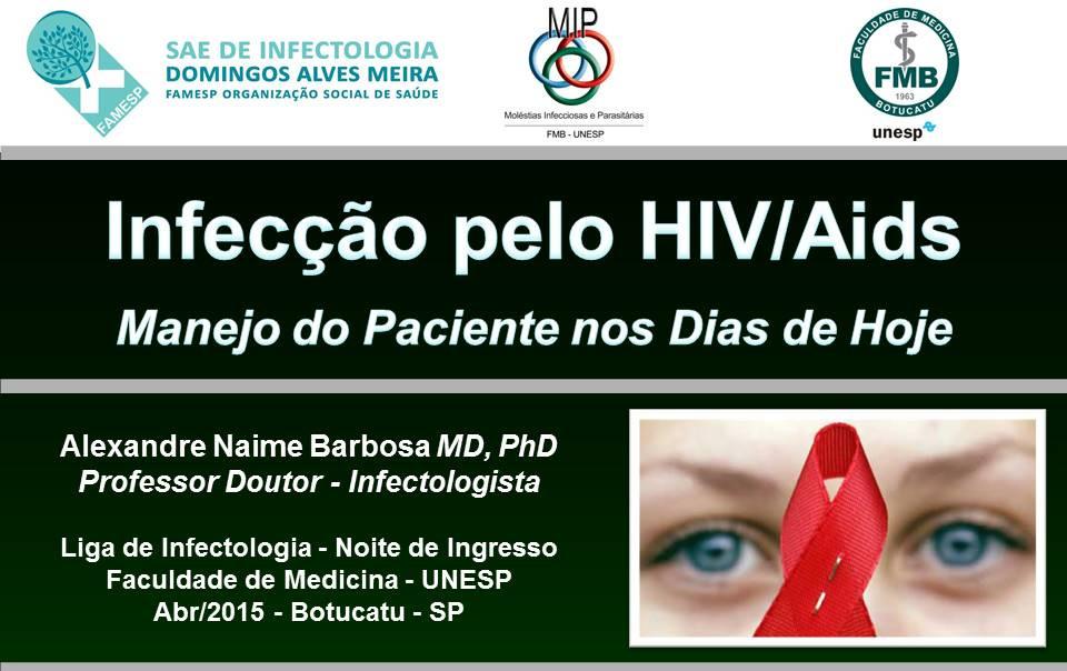 Infecção pelo HIV/Aids  Manejo do Paciente nos Dias de  Alexandre Naime Barbosa