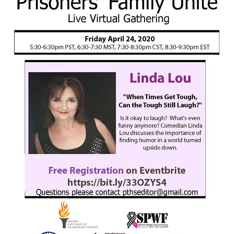 Families Unite: April 24th, 8:30 p.m. with Linda Lou
