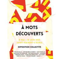 """Exposition collective : """"À MOTS DÉCOUVERTS"""""""