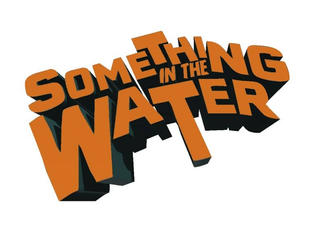 Something in the Water title design