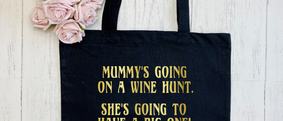 """Mummy's Going On A Wine Hunt """"Bag For Life"""" Tote"""