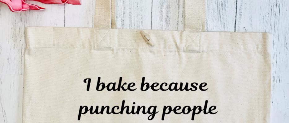 I Bake Because Organic Marina Tote