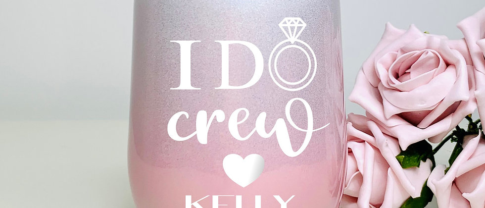 I Do Crew Personalised Wine Insulated Double Wall Stemless Wine Glass