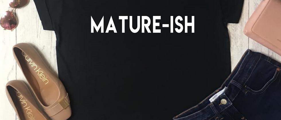 Mature-ish Luxury Tee