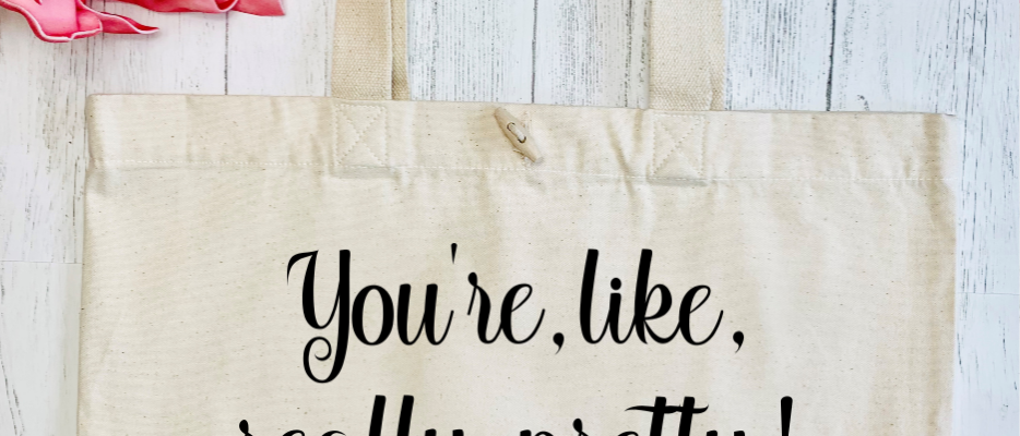 You're Like Really Pretty Organic Marina Tote