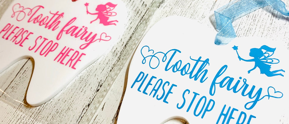 Tooth Fairy Please Stop Here Hanging Sign