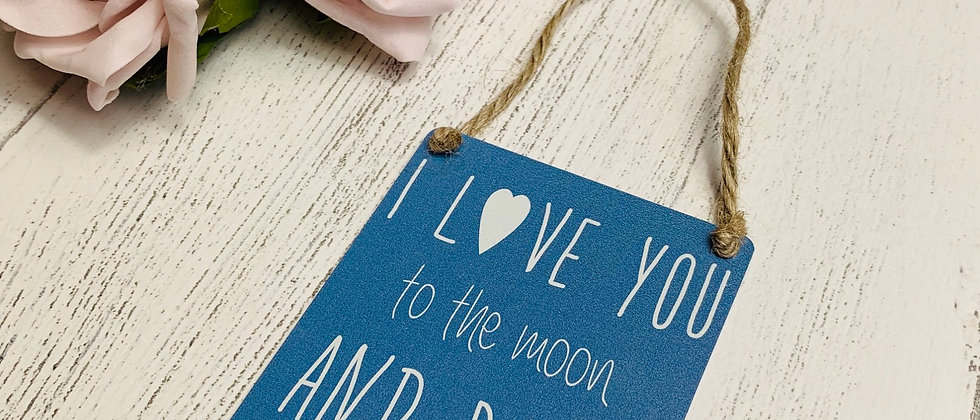 I Love You To The Moon & Back Mini Metal Sign