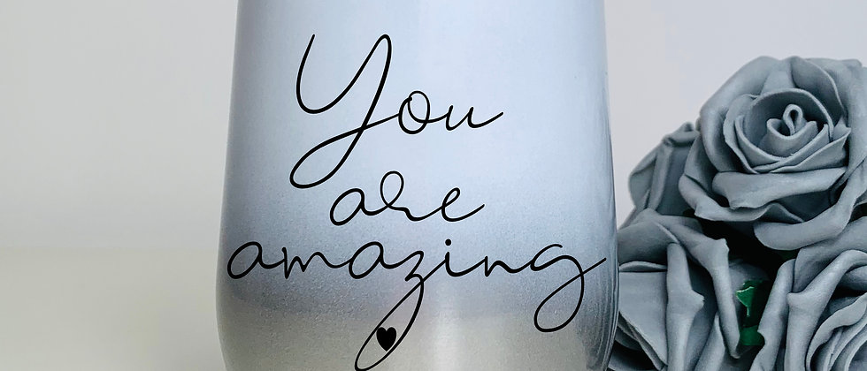 You Are Amazing Positive Mental Health Insulated Double Wall Stemless Wine Glass