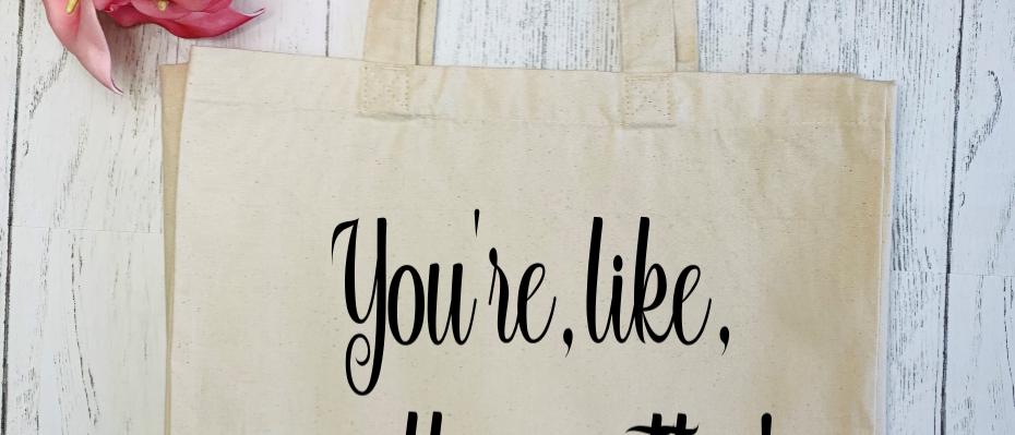 You're, Like, Really Pretty! Canvas Classic Shopper