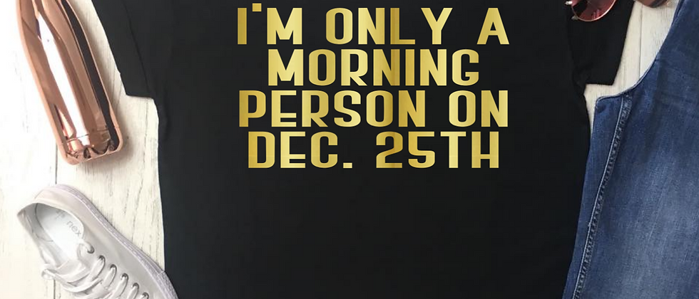 Only A Morning Person Luxury Christmas Tee