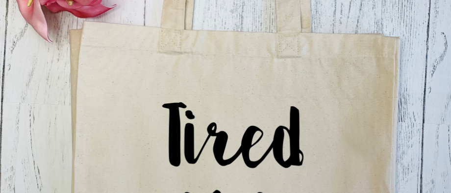 Tired As A Mother Canvas Classic Shopper