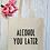 Thumbnail: Alcohol You Later Canvas Classic Shopper