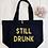 Thumbnail: Still Drunk Organic Marina Tote