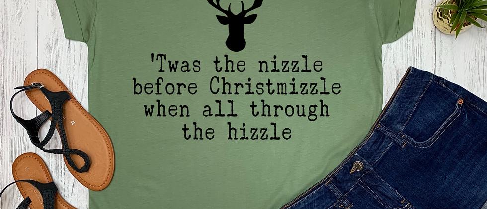 Twas The Nizzle Before Christmizzle Luxury Christmas Tee