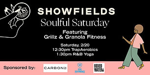 Nurture your mind, body, and soul at Showfields' Soulful Saturday. You can sign up for TrapAerobics or R&B Yoga and all participants will receive a Carbon38 tote, $50 gift card, and goodies from Vital Performances and Boxed Water!