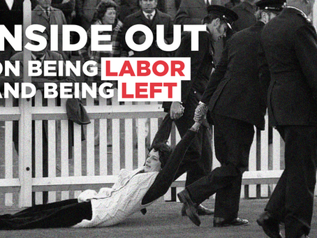 Inside Out: On Being Labor and Being Left