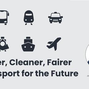 Safer, Cleaner, Fairer Transport for the Future