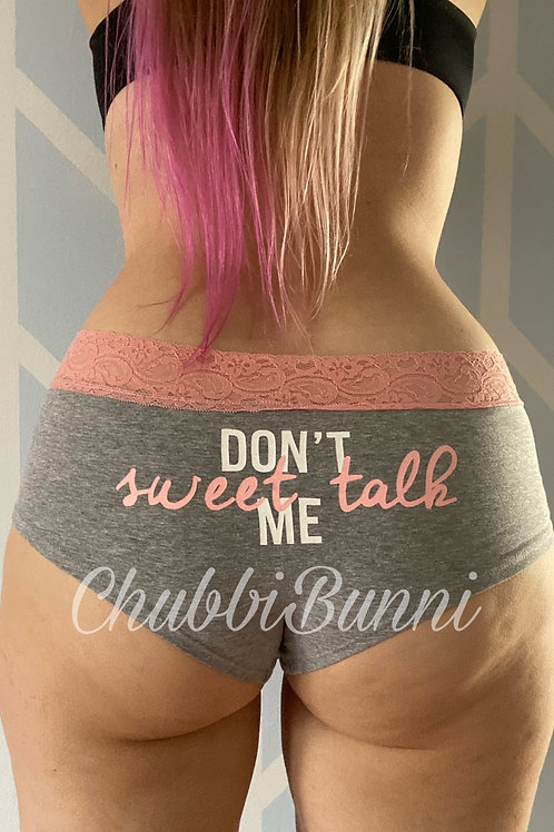 Don't Sweet Talk Me Panties♡