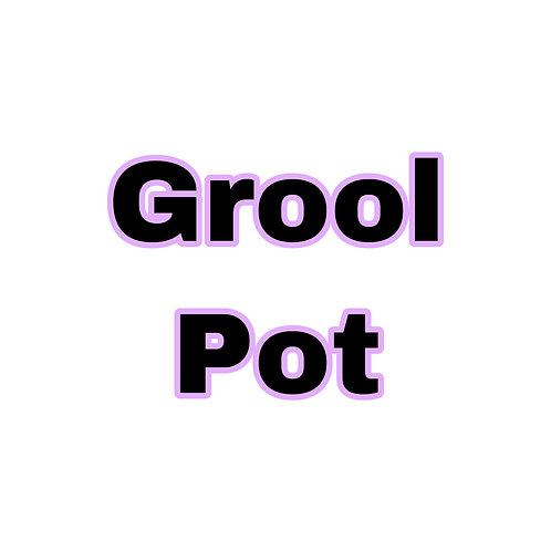 Grool Pot