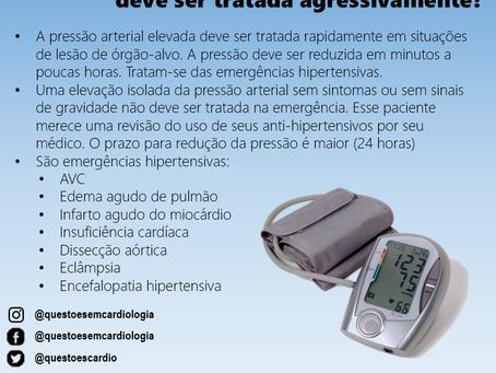 Quando a pressão arterial deve ser tratada agressivamente?