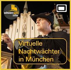 Virtuelle Stadtführung - Virtuelle Nachtwächter Tour in München von schwarzgold.info