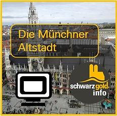 Virtuelle Stadtführung - Die Münchner Altstadt von schwarzgold.info