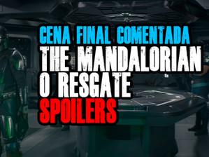 Cena final comentada The Mandalorian - O Resgate com SPOILERS