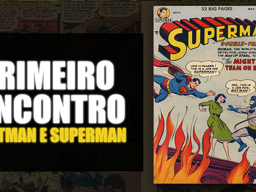 Primeiro encontro do Batman com Superman nos quadrinhos