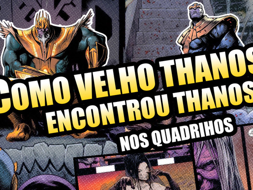 Como o Velho Thanos encontrou Thanos nos quadrinhos