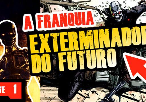 Exterminador do Futuro - A franquia - Parte 1