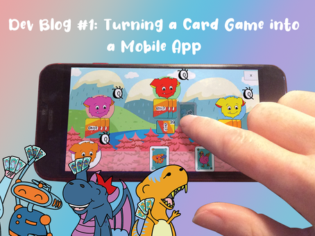 Dev Blog #1: Turning a Card Game into a Mobile App