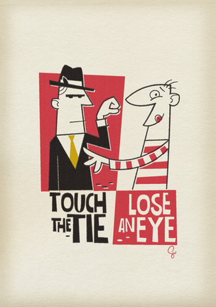 Touch The Tie Lose An Eye