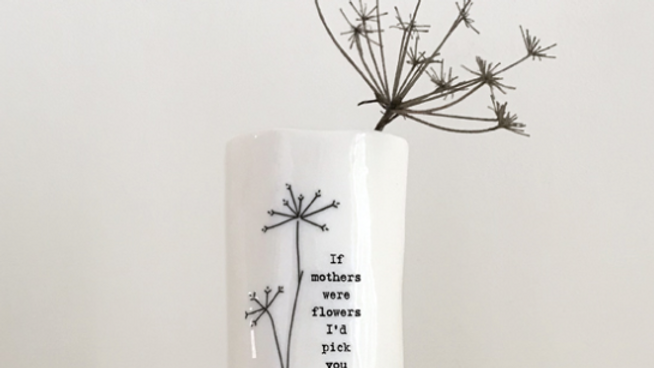 PORCELAIN  VASE - IF MOTHERS WERE FLOWERS