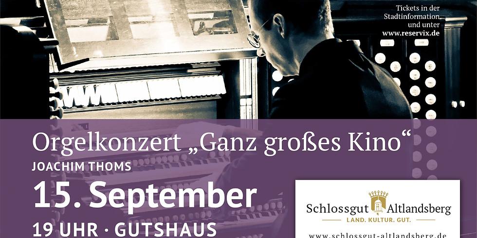 """Orgelkonzert """"Ganz großes Kino"""""""