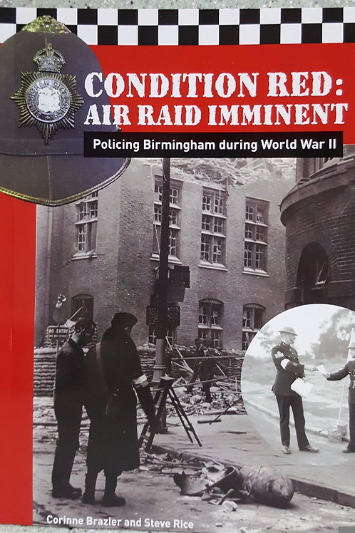 Condition Red - Air Raid Imminent: Policing Birmingham During WWII