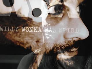 """WILLY WONKA WAS WEIRD """"Muro Di Tempo (Anarchici della pulizia)"""" Dal 10 febbraio"""