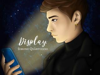 """""""DISPLAY"""" (The Web Engine), brano del giovane Simone Quartuccio."""
