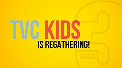 TVC Kids Regathering WEBSITE.png