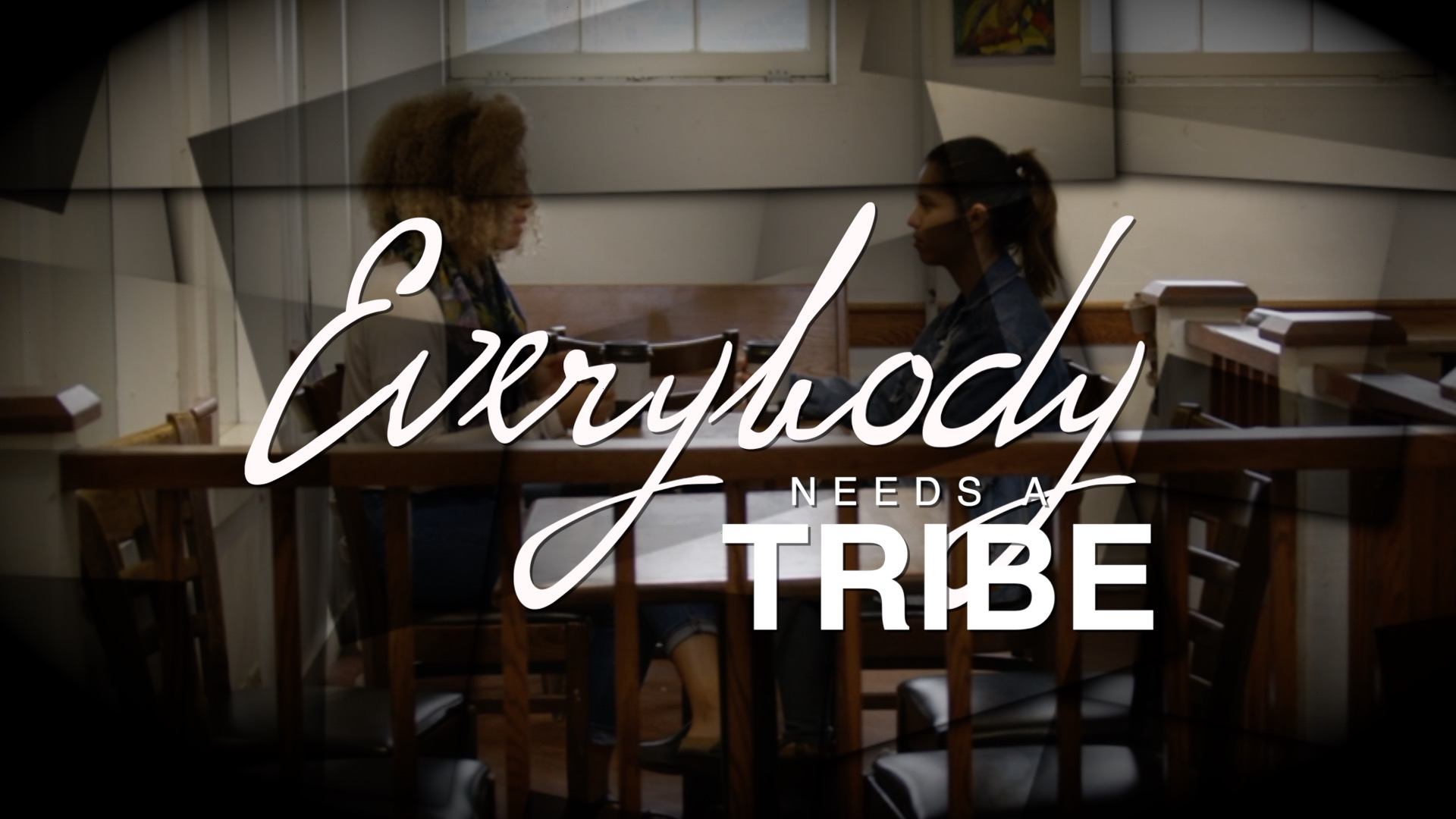 Everybody Needs a TRIBE