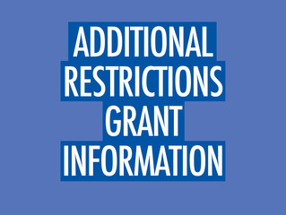 Additional Restrictions Grant now available