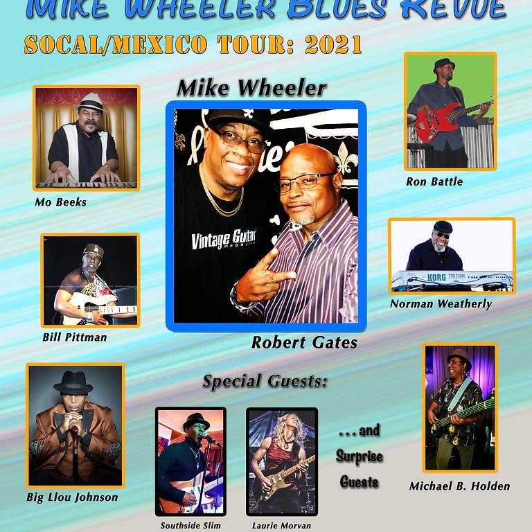 Mike Wheeler Blues Revue SoCal/Mexico Tour:  2021