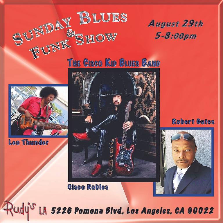 SUNDAY BLUES & FUNK SHOW w/The Cisco Kid Blues Band
