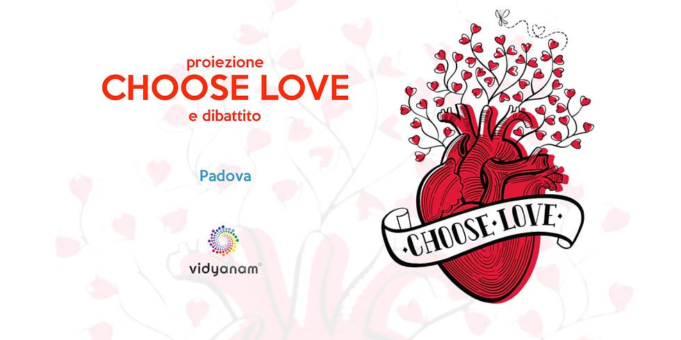 Proiezione Choose Love a Padova.