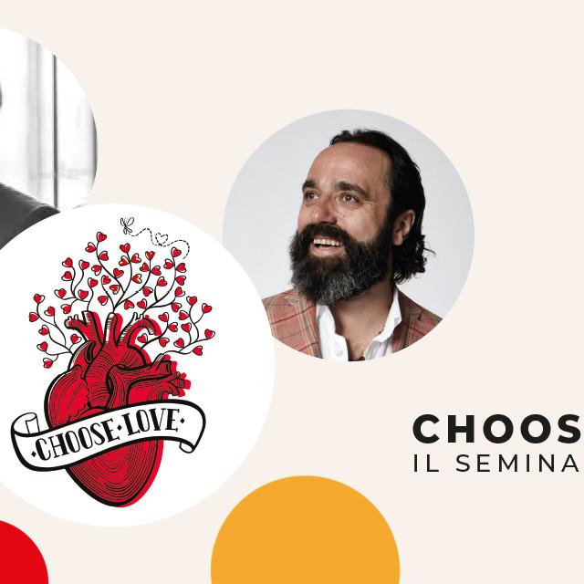 Seminario Choose Love con Thomas Torelli e Daniel Lumera (VERONA)